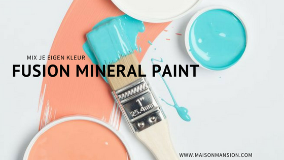 Fusion Mineral Paint kleuren mixen met maisonmansion.com