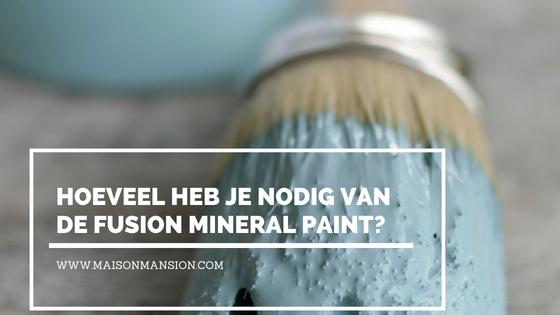 Hoeveel potten verf fusion mineral paint is er nodig, fusion mineral paint, fusion, maisonmansion